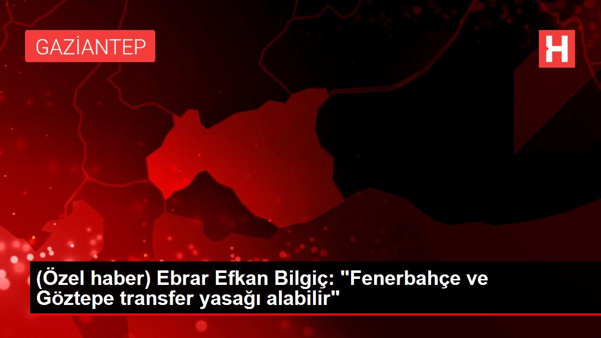 (Özel haber) Ebrar Efkan Bilgiç: