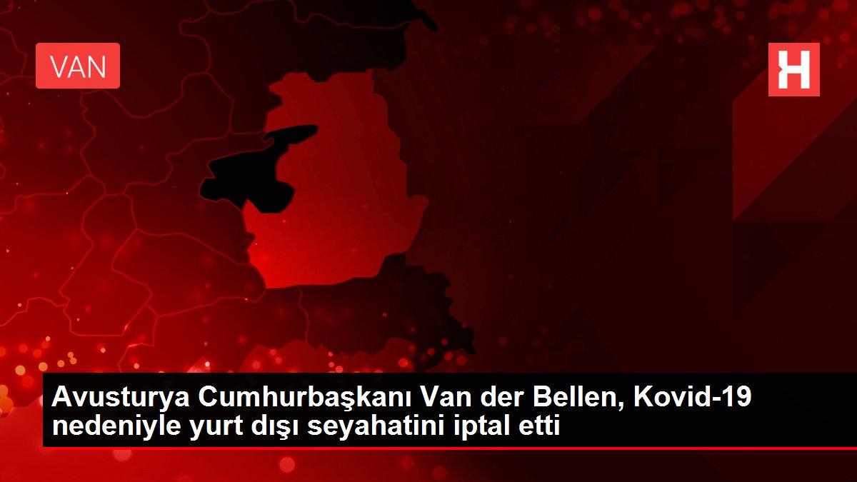 Avusturya Cumhurbaşkanı Van der Bellen, Kovid-19 nedeniyle yurt dışı seyahatini iptal etti