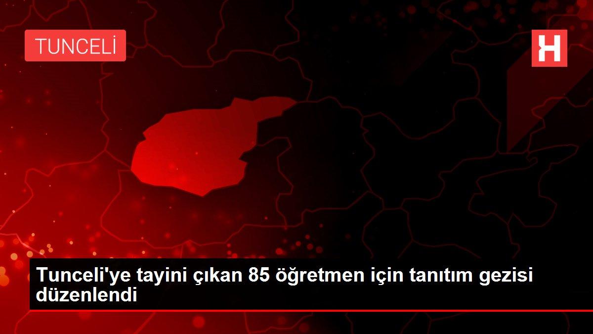Tunceli'ye tayini çıkan 85 öğretmen için tanıtım gezisi düzenlendi