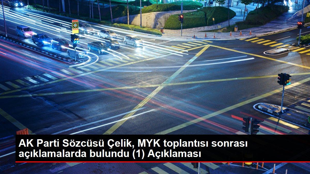 AK Parti Sözcüsü Çelik, MYK toplantısı sonrası açıklamalarda bulundu (1) Açıklaması