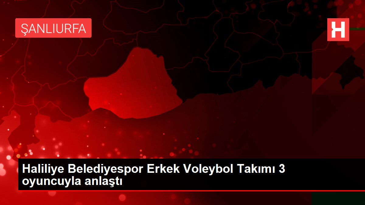Haliliye Belediyespor Erkek Voleybol Takımı 3 oyuncuyla anlaştı