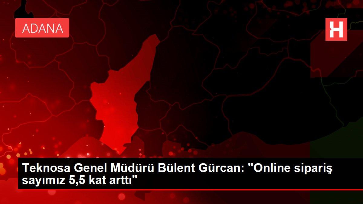 Teknosa Genel Müdürü Bülent Gürcan: