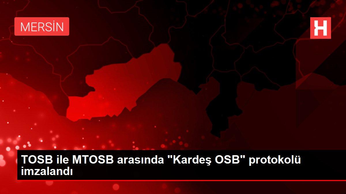 TOSB ile MTOSB arasında 'Kardeş OSB' protokolü imzalandı