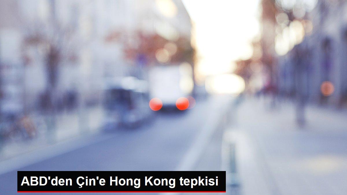ABD'den Çin'e Hong Kong tepkisi