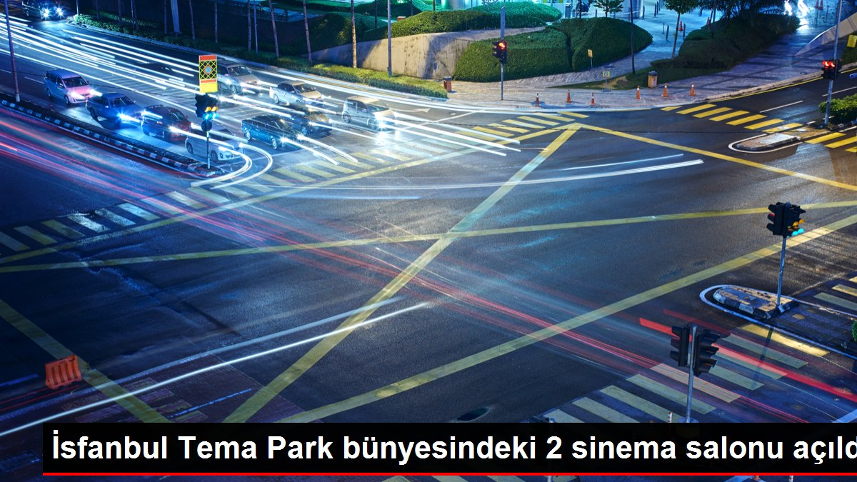İsfanbul Tema Park bünyesindeki 2 sinema salonu açıldı