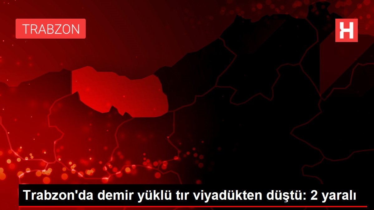 Trabzon'da demir yüklü tır viyadükten düştü: 2 yaralı