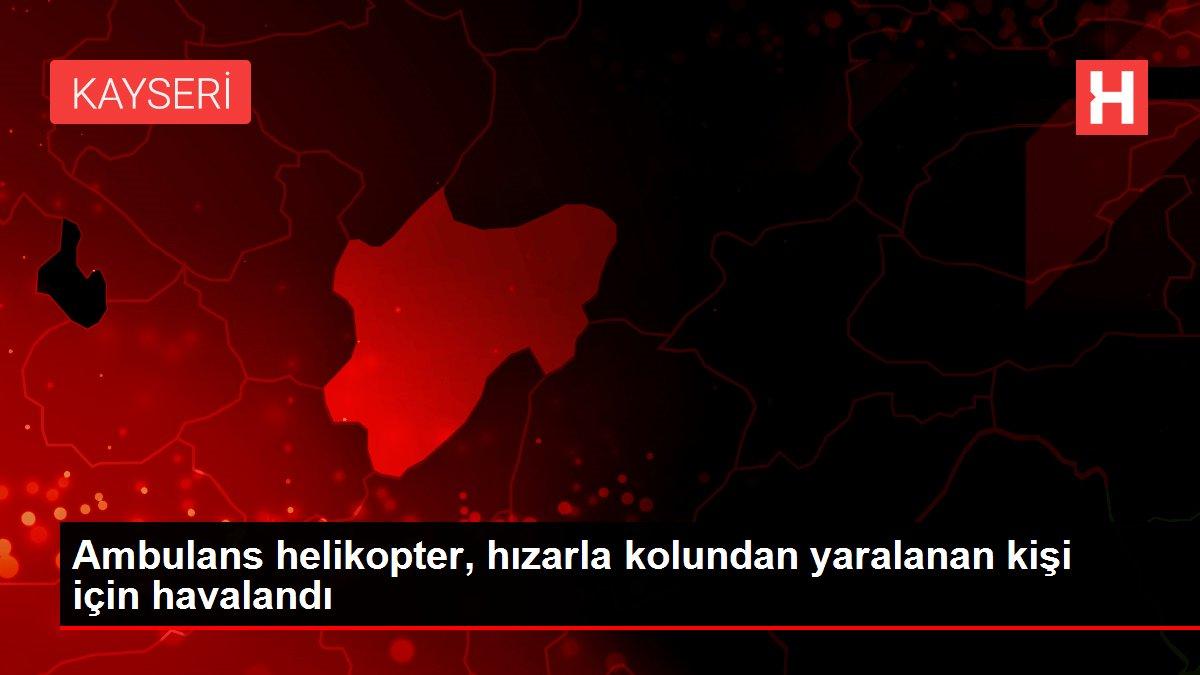 Ambulans helikopter, hızarla kolundan yaralanan kişi için havalandı