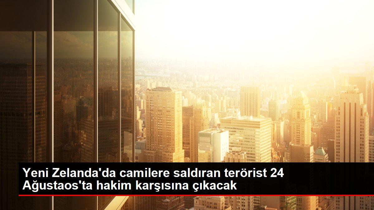 Yeni Zelanda'da camilere saldıran terörist 24 Ağustaos'ta hakim karşısına çıkacak