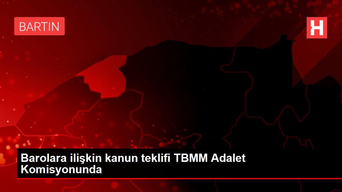 Barolara ilişkin kanun teklifi TBMM Adalet Komisyonunda