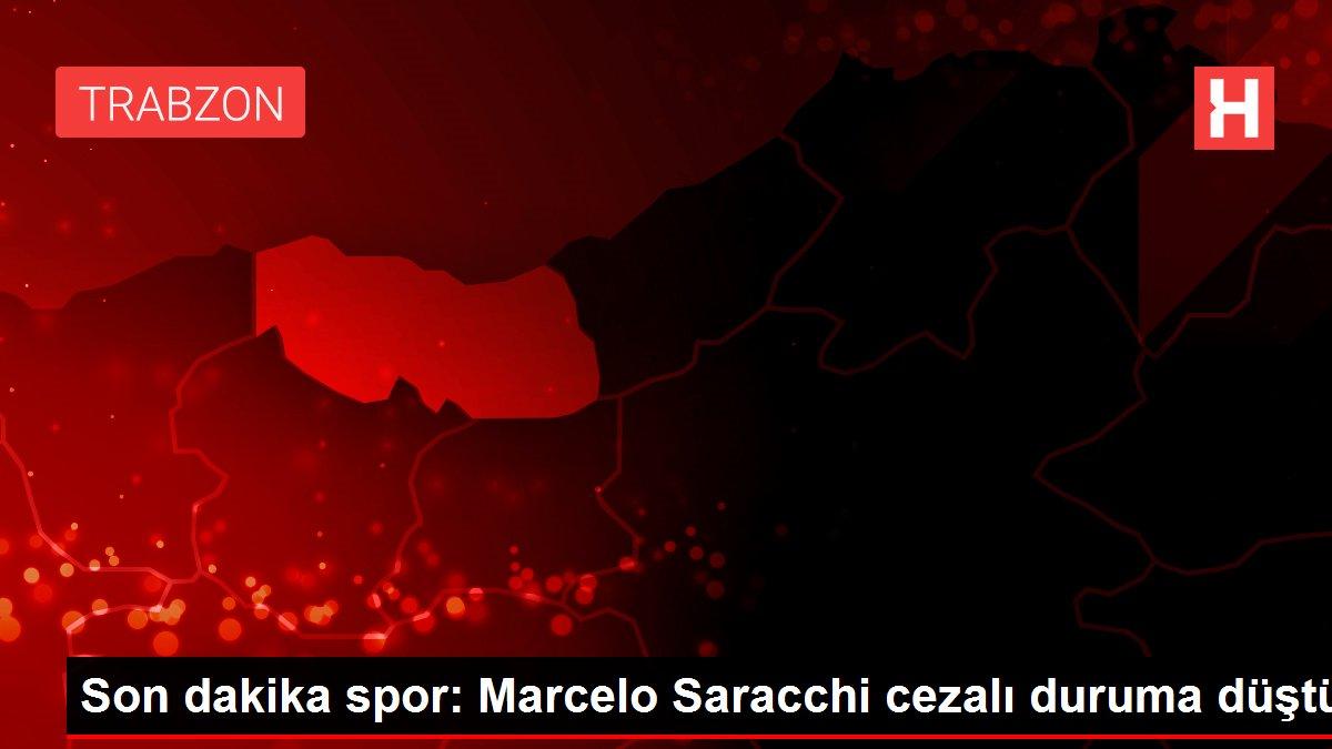 Son dakika spor: Marcelo Saracchi cezalı duruma düştü