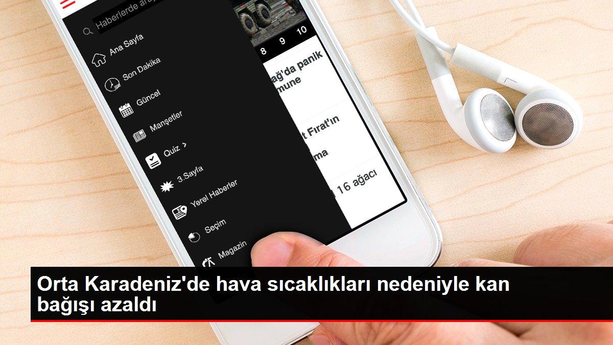 Son dakika haberi! Orta Karadeniz'de hava sıcaklıkları nedeniyle kan bağışı azaldı