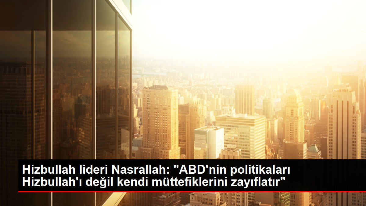 Son dakika haberi: Hizbullah lideri Nasrallah: