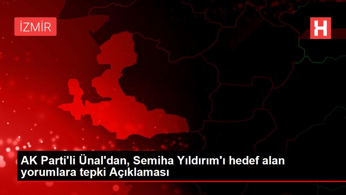 AK Parti'li Ünal'dan, Semiha Yıldırım'ı hedef alan yorumlara tepki Açıklaması
