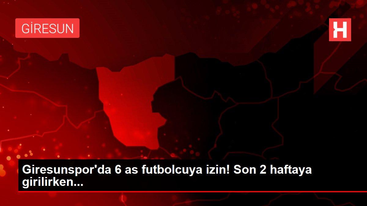 Giresunspor'da 6 as futbolcuya izin! Son 2 haftaya girilirken...