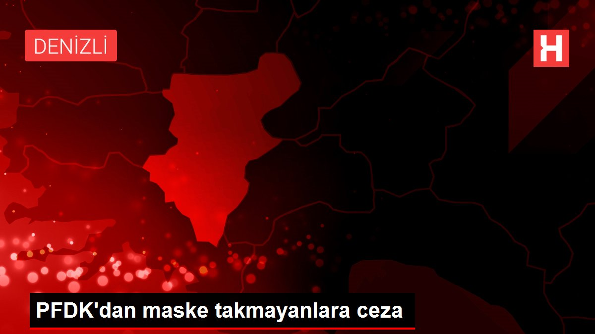 PFDK'dan maske takmayanlara ceza