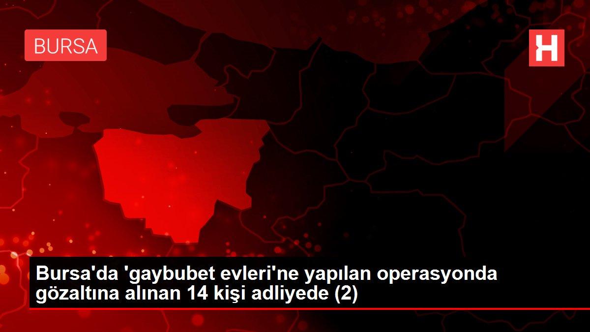 Bursa'da 'gaybubet evleri'ne yapılan operasyonda gözaltına alınan 14 kişi adliyede (2)