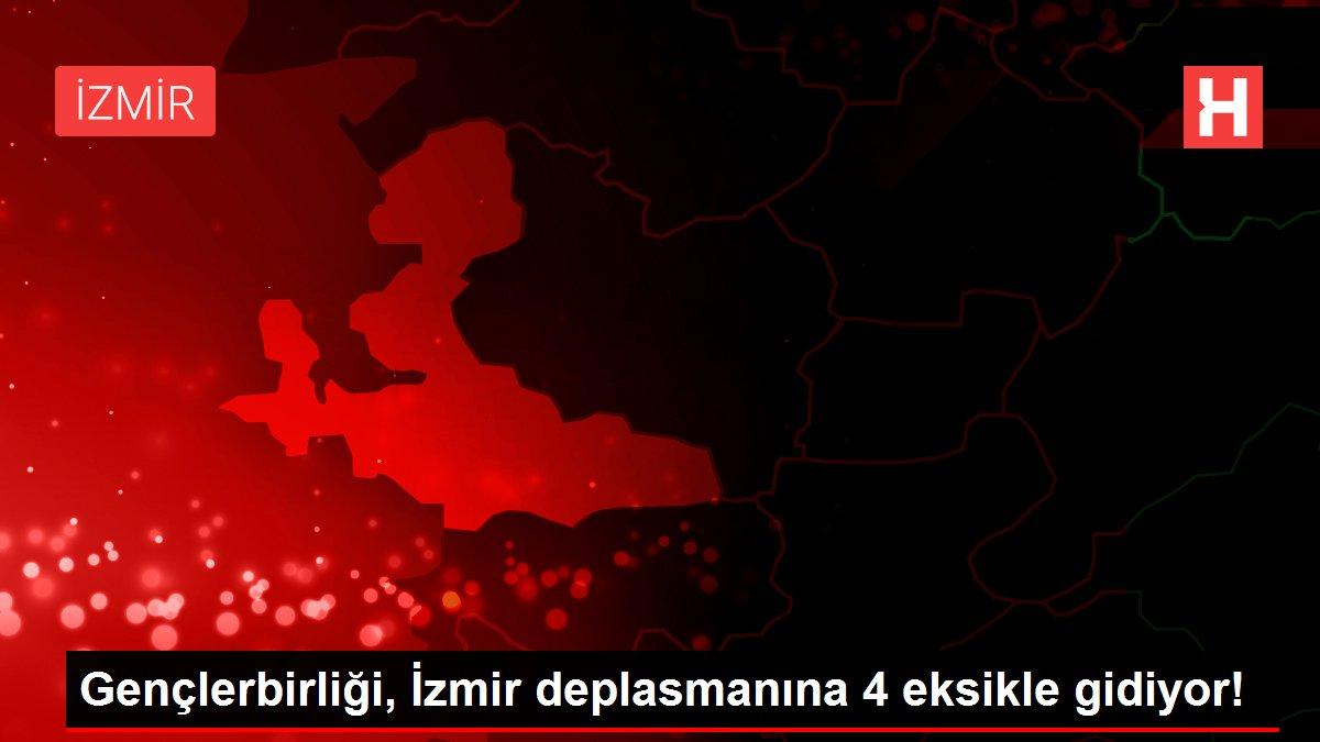 Gençlerbirliği, İzmir deplasmanına 4 eksikle gidiyor!