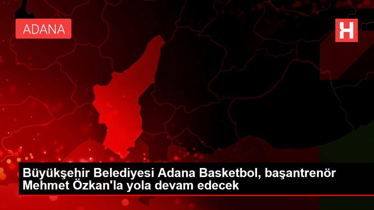 Büyükşehir Belediyesi Adana Basketbol, başantrenör Mehmet Özkan'la yola devam edecek
