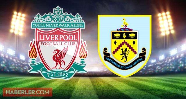 Liverpool Burnley maçı ne zaman saat kaçta? Liverpool Burnley maçı hangi kanalda? Liverpool Burnley şifresiz mi?