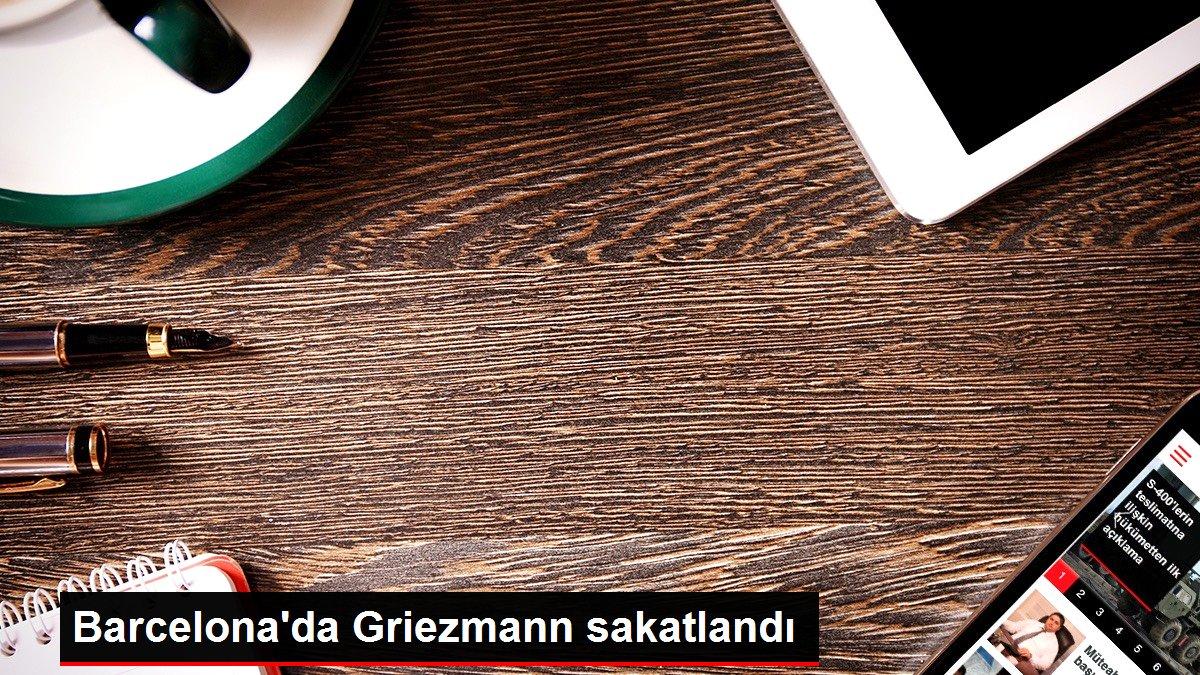 Barcelona'da Griezmann sakatlandı