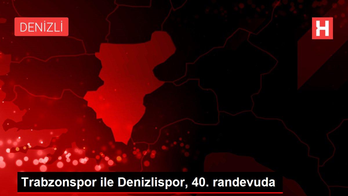Trabzonspor ile Denizlispor, 40. randevuda