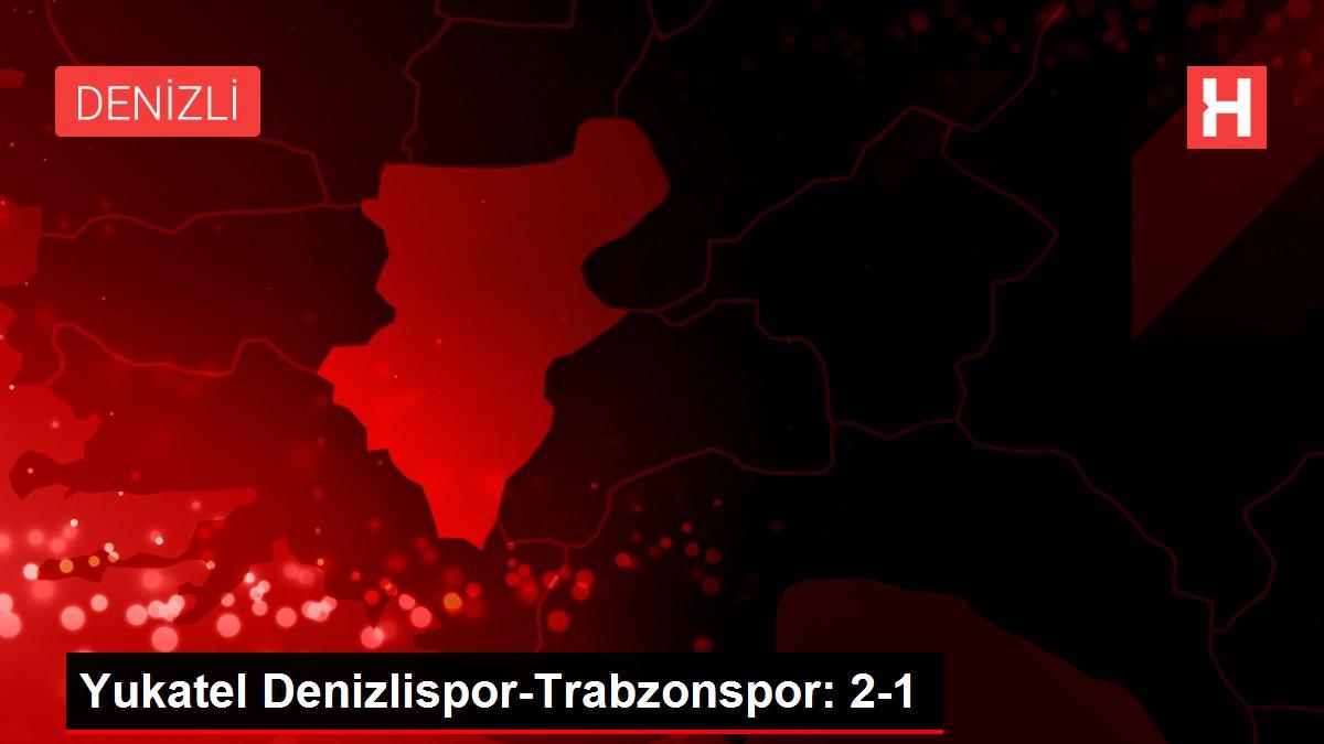Yukatel Denizlispor-Trabzonspor: 2-1