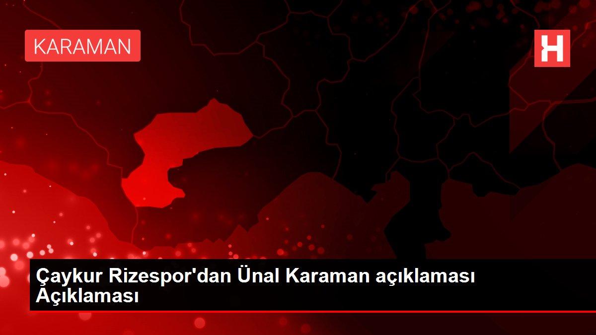 Çaykur Rizespor'dan Ünal Karaman açıklaması Açıklaması