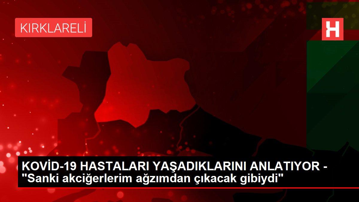 KOVİD-19 HASTALARI YAŞADIKLARINI ANLATIYOR -