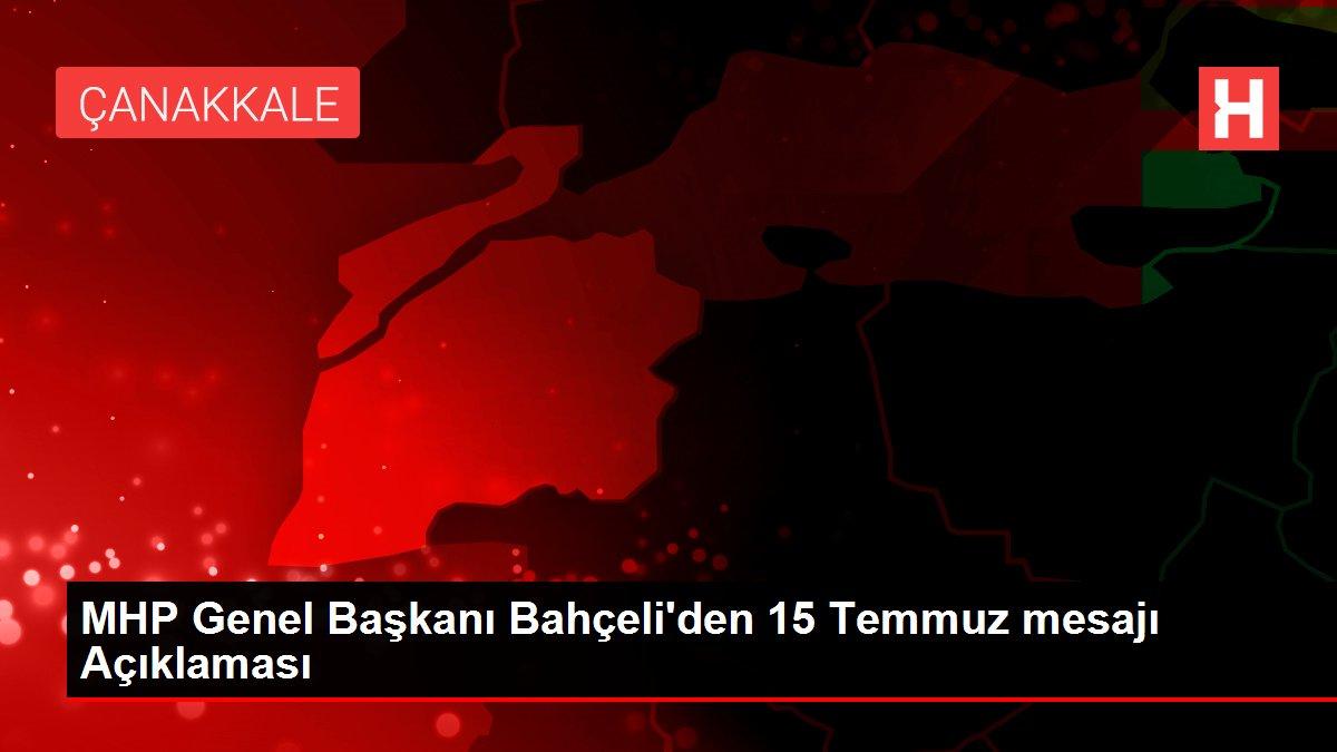 MHP Genel Başkanı Bahçeli'den 15 Temmuz mesajı Açıklaması