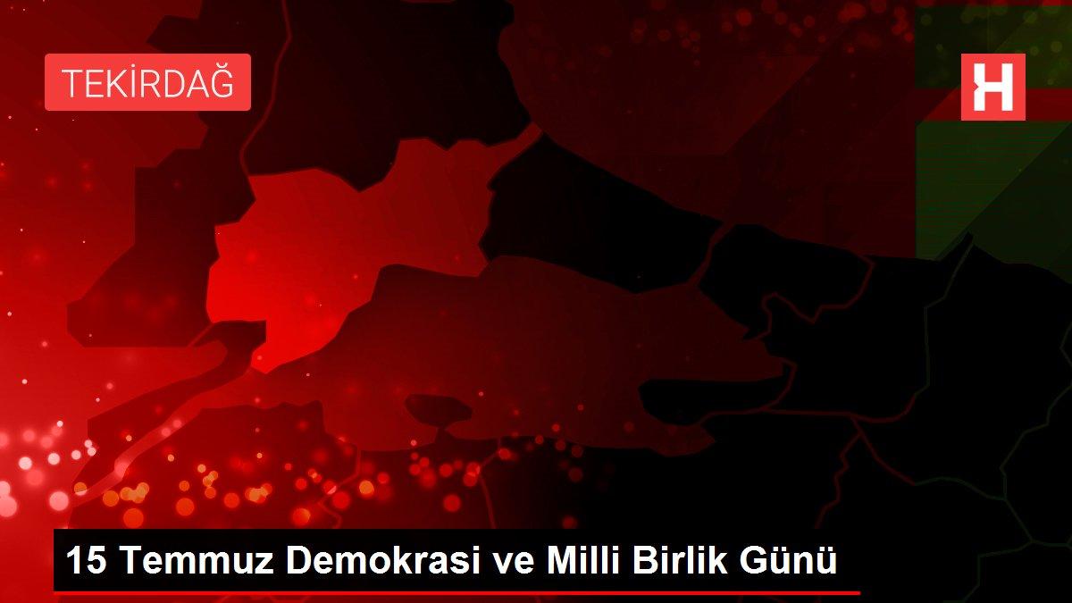 Son dakika haber! 15 Temmuz Demokrasi ve Milli Birlik Günü
