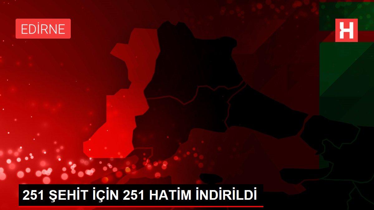 251 ŞEHİT İÇİN 251 HATİM İNDİRİLDİ