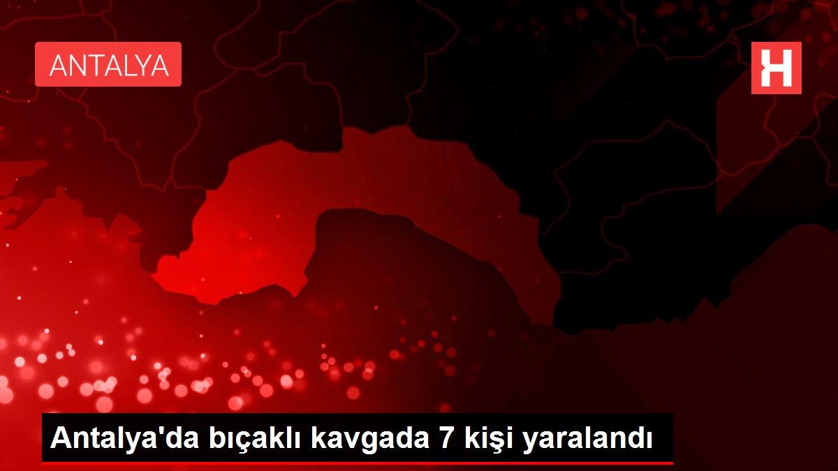 Son dakika... Antalya'da bıçaklı kavgada 7 kişi yaralandı