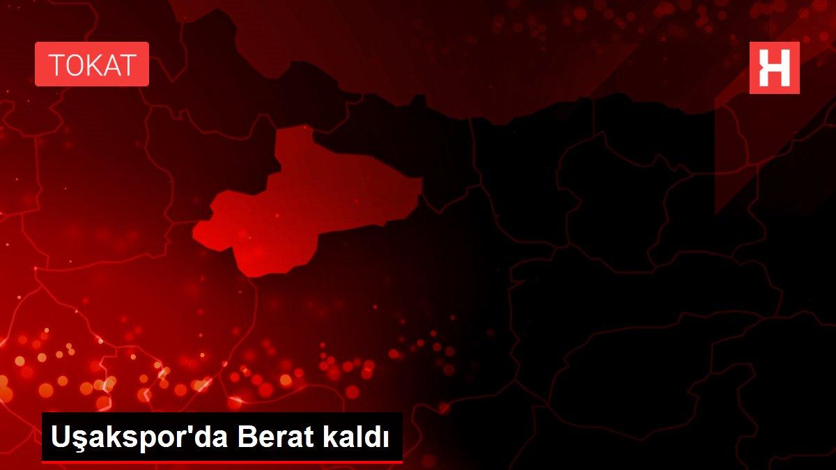 Son dakika haber: Uşakspor'da Berat kaldı