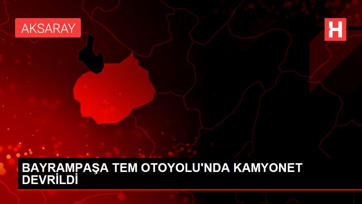 BAYRAMPAŞA TEM OTOYOLU'NDA KAMYONET DEVRİLDİ
