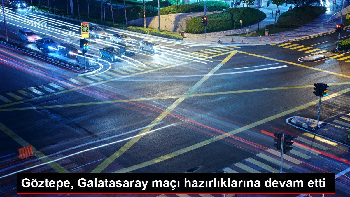 Göztepe, Galatasaray maçı hazırlıklarına devam etti