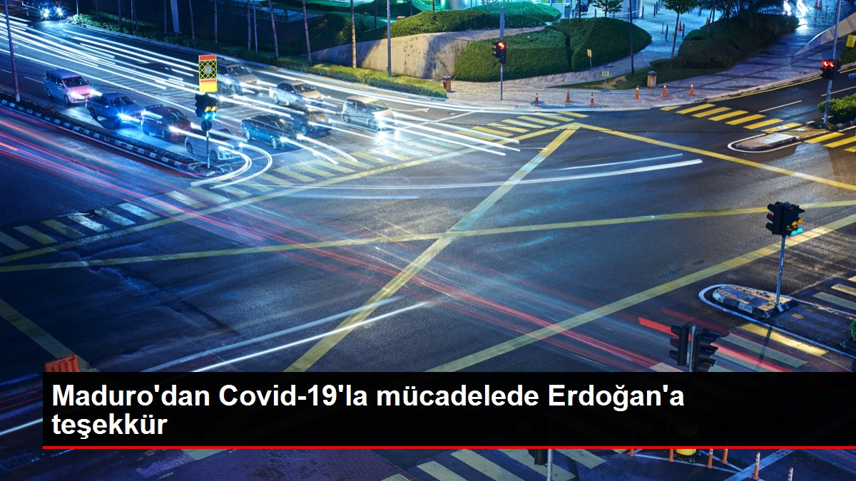 Maduro'dan Covid-19'la mücadelede Erdoğan'a teşekkür