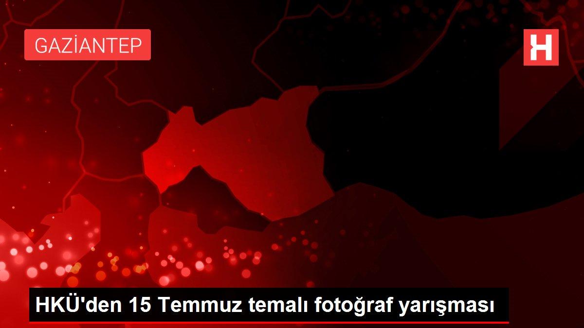 HKÜ'den 15 Temmuz temalı fotoğraf yarışması