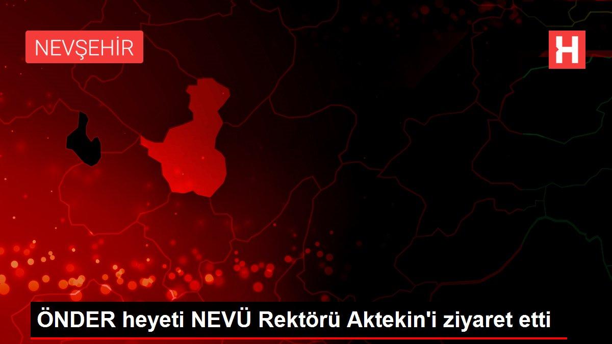 ÖNDER heyeti NEVÜ Rektörü Aktekin'i ziyaret etti