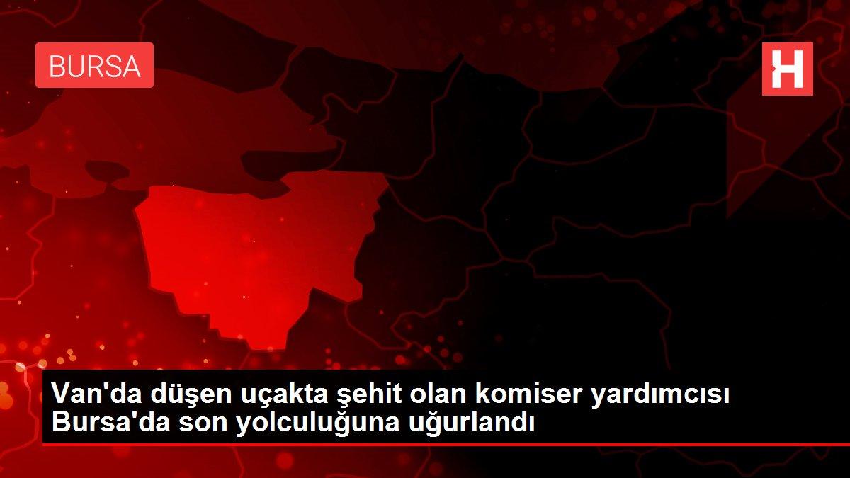 Van'da düşen uçakta şehit olan komiser yardımcısı Bursa'da son yolculuğuna uğurlandı
