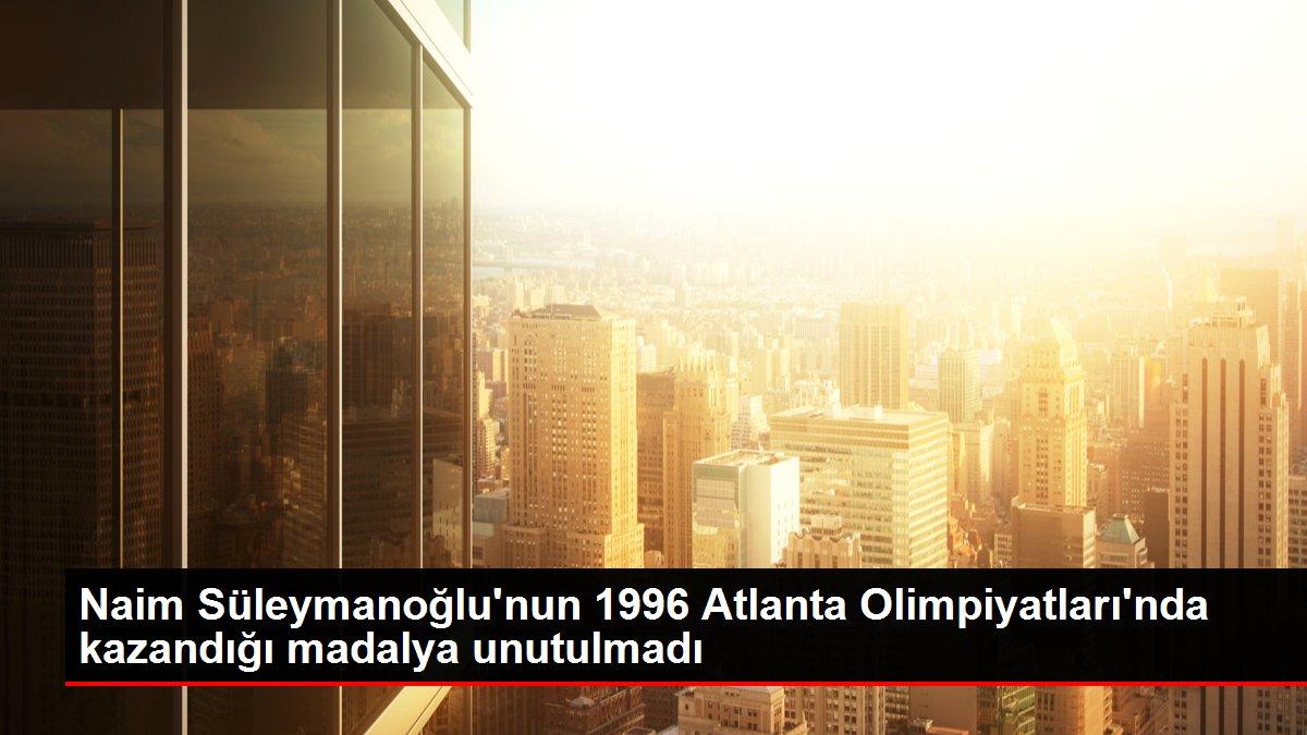 Naim Süleymanoğlu'nun 1996 Atlanta Olimpiyatları'nda kazandığı madalya unutulmadı