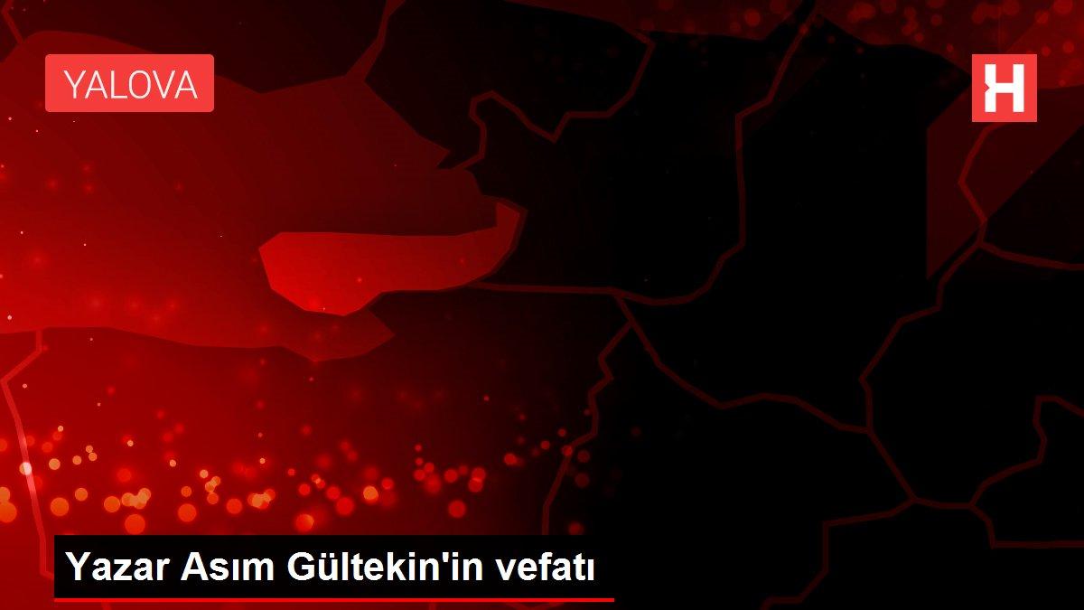 Son dakika haberleri: Yazar Asım Gültekin'in vefatı