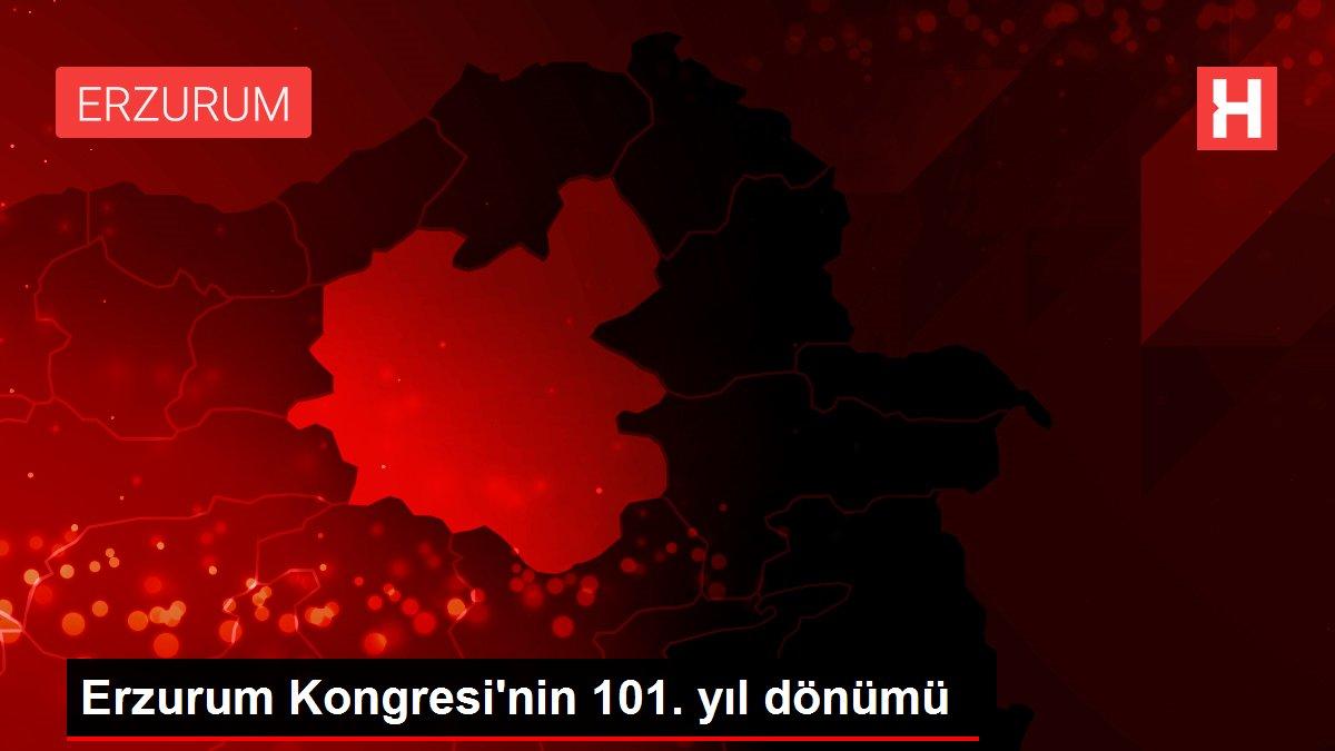 Son dakika haberi... Erzurum Kongresi'nin 101. yıl dönümü