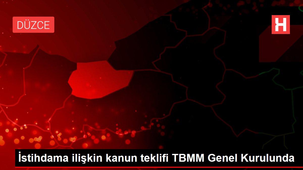 Son dakika haberleri: İstihdama ilişkin kanun teklifi TBMM Genel Kurulunda