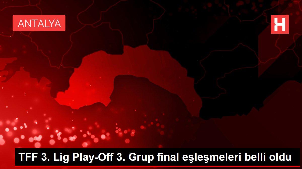 TFF 3. Lig Play-Off 3. Grup final eşleşmeleri belli oldu