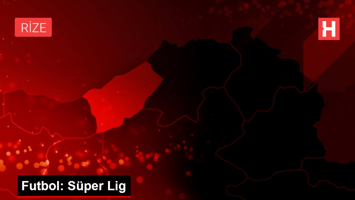Son dakika haber   Futbol: Süper Lig