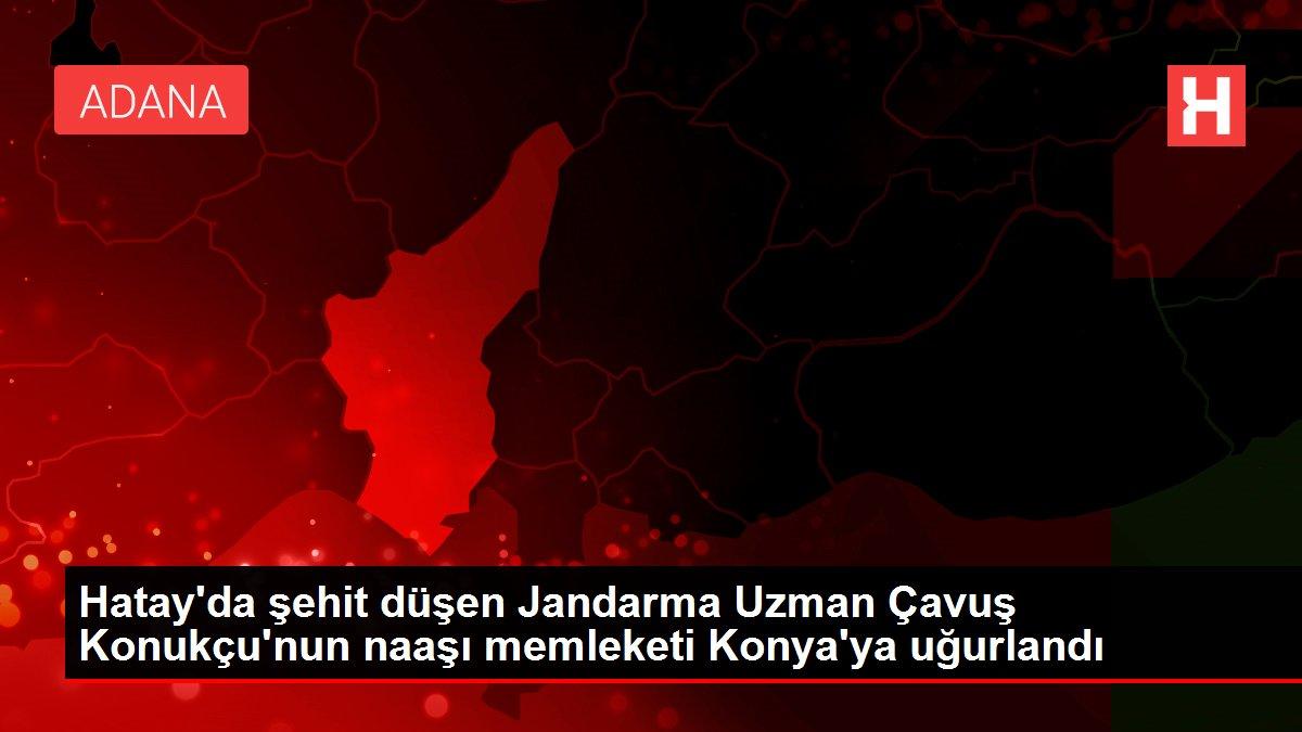 Hatay'da şehit düşen Jandarma Uzman Çavuş Konukçu'nun naaşı memleketi Konya'ya uğurlandı