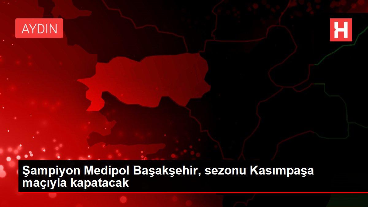 Şampiyon Medipol Başakşehir, sezonu Kasımpaşa maçıyla kapatacak