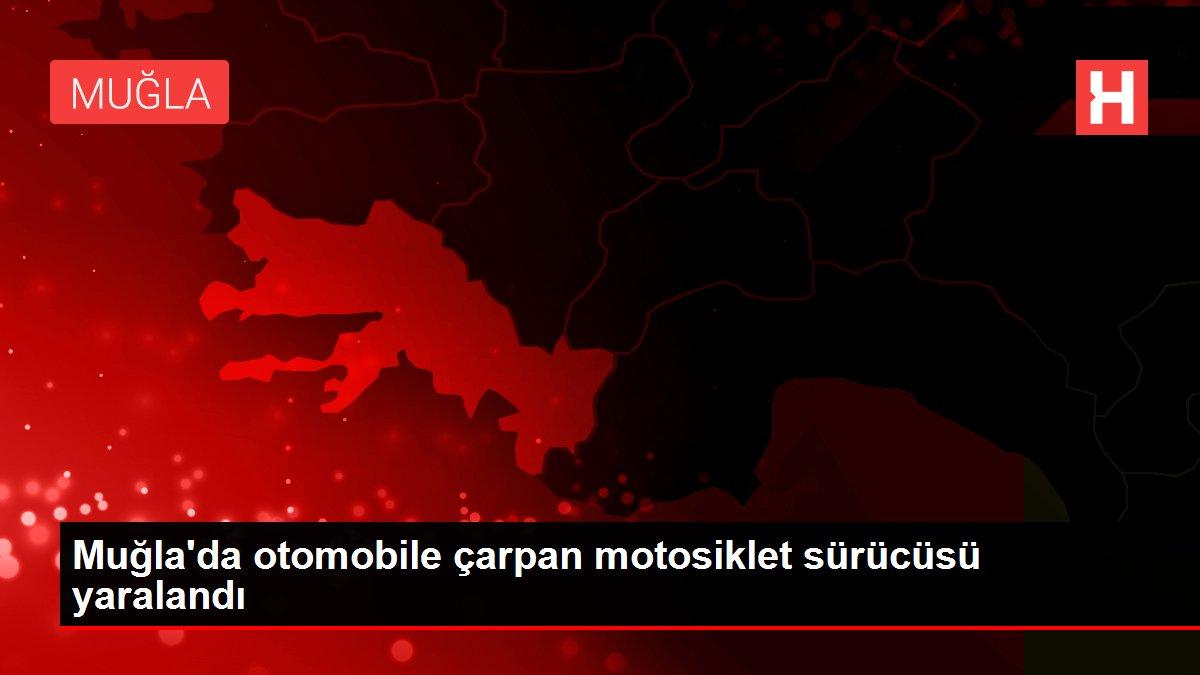 Muğla'da otomobile çarpan motosiklet sürücüsü yaralandı