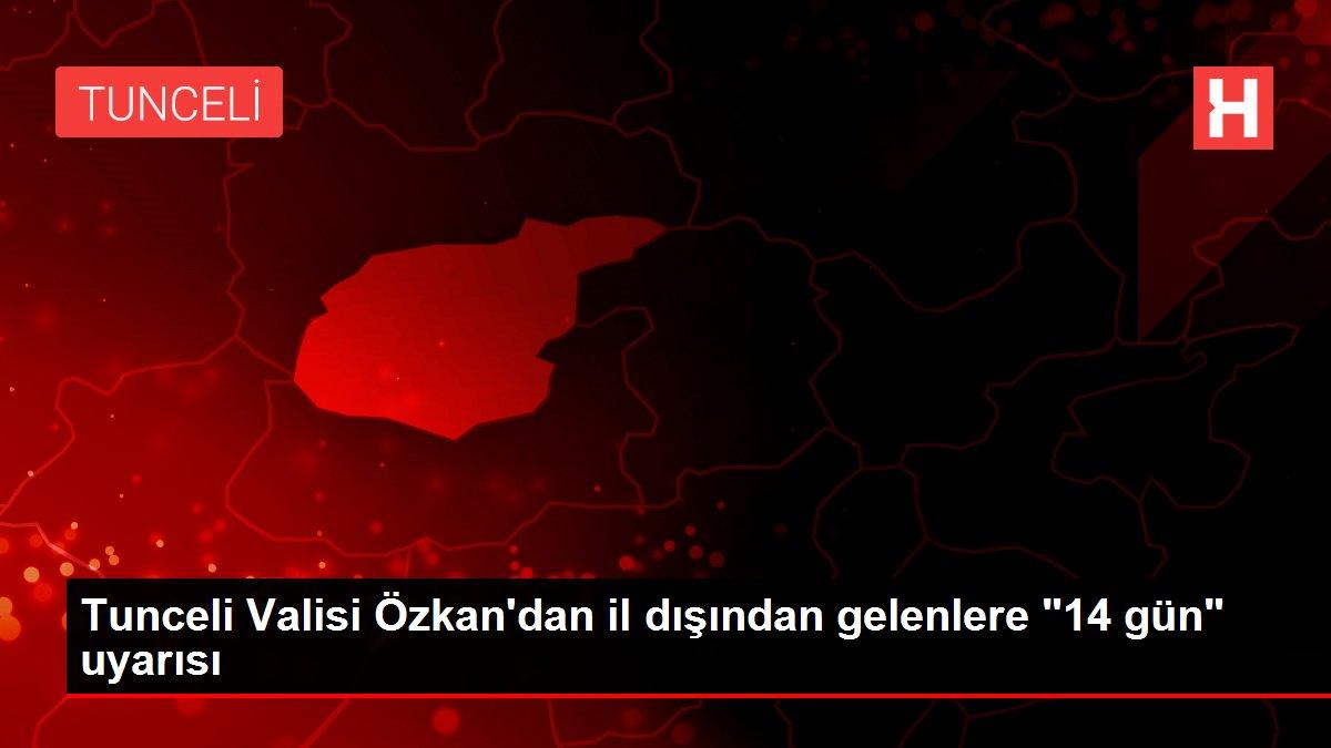 Tunceli Valisi Özkan'dan il dışından gelenlere