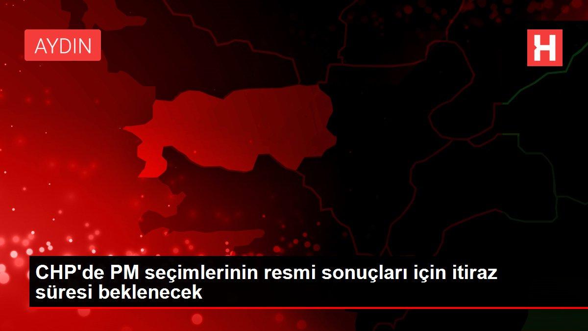 CHP'de PM seçimlerinin resmi sonuçları için itiraz süresi beklenecek